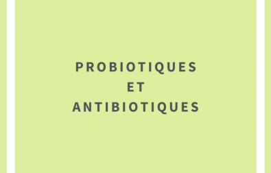 probiotiques-et-antibiotiques-proteger-ses-bonnes-bacteries
