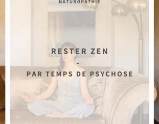 comment-rester-zen-par-temps-de-psychose